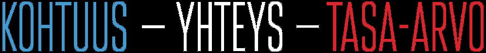 KOHTUUS – YHTEYS – TASA-ARVO